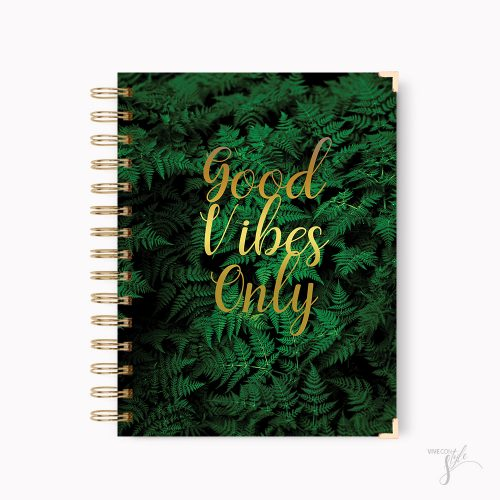 Good vibes only notebook journal