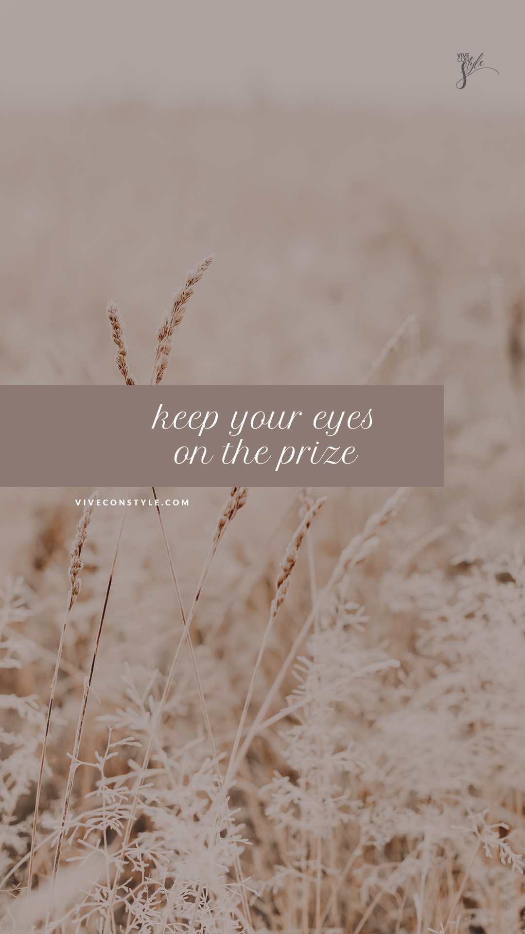Keep your eyes on the prize wallpaper
